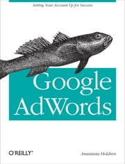 Google AdWords - Managing Your Advertising Program ebook by Anastasia Holdren