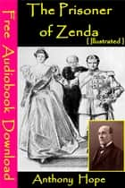 The Prisoner of Zenda [ Illustrated ] - [ Free Audiobooks Download ] ebook by