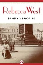 Family Memories ebook by Rebecca West