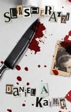 Slasherazzi ebook by Daniel A. Kaine