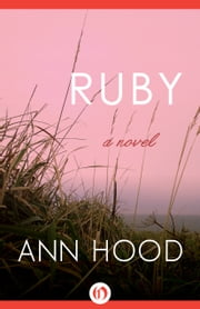 Ruby - A Novel ebook by Ann Hood