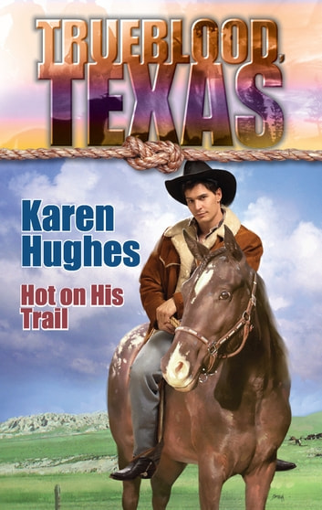 Hot On His Trail (Mills & Boon M&B) (The Trueblood Dynasty, Book 11) ebook by Kristin Eckhardt