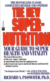 The New Super-Nutrition ebook by Richard Passwater