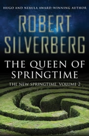 The Queen of Springtime ebook by Robert Silverberg
