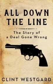 All Down The Line ebook by Clint Westgard