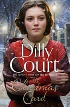 The Christmas Card eBook by Dilly Court