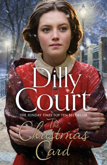The Christmas Card: The perfect heartwarming novel for Christmas from the Sunday Times bestseller ebook by Dilly Court