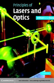 Principles of Lasers and Optics ebook by Chang, William S. C.