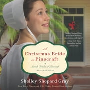A Christmas Bride in Pinecraft - An Amish Brides of Pinecraft Christmas Novel audiobook by Shelley Shepard Gray