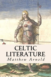 Celtic Literature ebook by Matthew Arnold