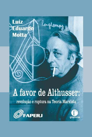 A favor de Althusser - revolução e ruptura na Teoria ebook by Luiz Eduardo Motta