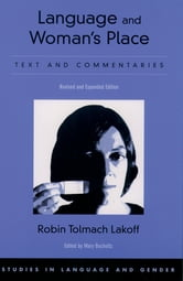 Language and Woman's Place - Text and Commentaries ebook by Robin Tolmach Lakoff
