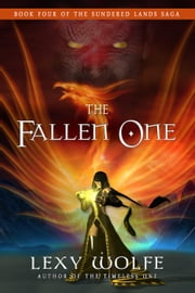 The Fallen One - The Sundered Lands Saga, #4 ebook by Lexy Wolfe