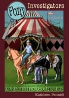 The Case of the Mysterious Circus ebook by Kathleen Pennell