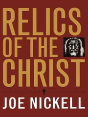 Relics of the Christ ebook by Joe Nickell