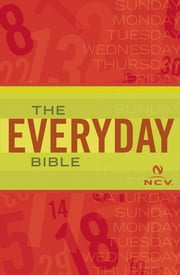 The Everyday Bible: New Century Version, NCV - New Century Version, NCV ebook by Thomas Nelson