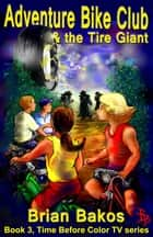 Adventure Bike Club and the Tire Giant ebook by Brian Bakos