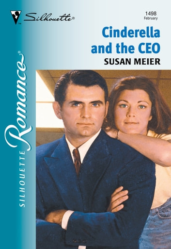 Cinderella And The Ceo (Mills & Boon Silhouette) ebook by Susan Meier