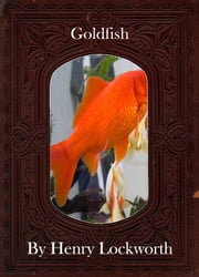 Goldfish ebook by Henry Lockworth,Lucy Mcgreggor,John Hawk