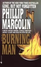 The Burning Man - A Novel ebook by Phillip Margolin