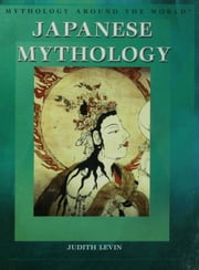 Japanese Mythology ebook by Levin, Judith