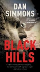 Black Hills - A Novel ebook by Dan Simmons