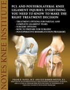 PCL and Posterolateral Knee Ligament Injuries: Everything You Need to Know to Make the Right Treatment Decision ebook by Frank R. Noyes, M.D.,Sue Barber-Westin, B.S.