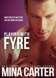 Playing with Fyre ebook by Mina Carter