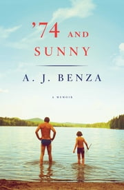 '74 and Sunny ebook by A. J. Benza