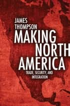Making North America ebook by James A. Thompson