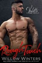 Rough Touch - A Bad Boy Mafia Romance ebook by Willow Winters