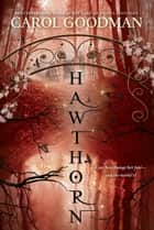 Hawthorn ebook by Carol Goodman