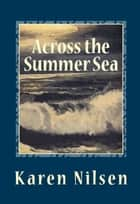 Across the Summer Sea (Book Two of the Phoenix Realm) ebook by Karen Nilsen