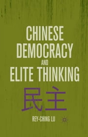 Chinese Democracy and Elite Thinking ebook by R. Lu
