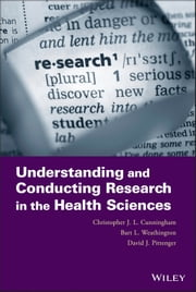 Understanding and Conducting Research in the Health Sciences ebook by Christopher J. L. Cunningham,Bart L. Weathington,David J. Pittenger