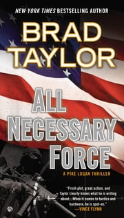 All Necessary Force - A Pike Logan Thriller ebook by Brad Taylor