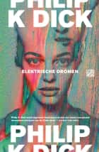 Elektrische dromen ebook by Irving Pardoen, Johannes Jonkers, Philip K. Dick