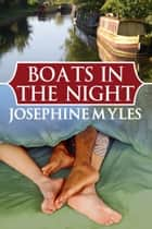 Boats in the Night ebook by Josephine Myles