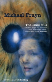 The Trick of It ebook by Michael Frayn