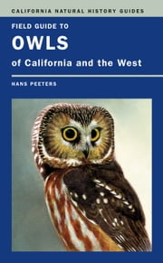 Field Guide to Owls of California and the West ebook by Peeters, Hans J.