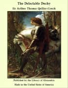 The Delectable Duchy ebook by Sir Arthur Thomas Quiller-Couch