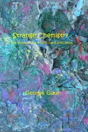 Strange Chemistry - The Strange Adventure of Grace and Charlie ebook by George Gaun