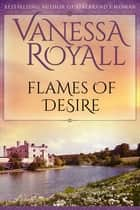 Flames of Desire ebook by Vanessa Royall
