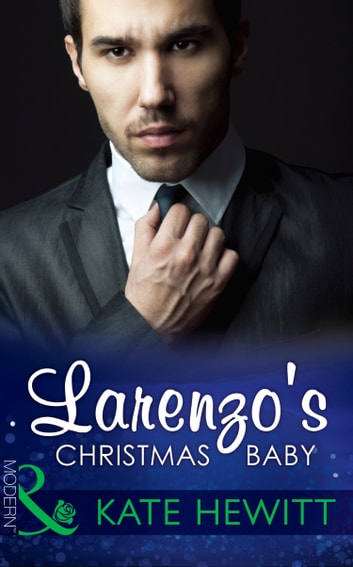Larenzo's Christmas Baby (Mills & Boon Modern) (One Night With Consequences, Book 13) 電子書 by Kate Hewitt