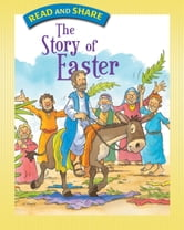 The Story of Easter - Read and Share ebook by Gwen Ellis