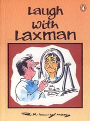Laugh With Laxman ebook by R K Laxman