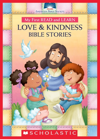 My First Read and Learn Love & Kindness Bible Stories ebook by American Bible Society,Amy Parker