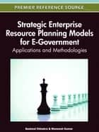 Strategic Enterprise Resource Planning Models for E-Government ebook by Susheel Chhabra,Muneesh Kumar