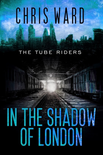 In the Shadow of London ebook by Chris Ward