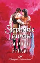 Escândalo e paixão ebook by Stephanie Laurens